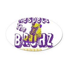 Respect the Bruhz Oval Car Magnet