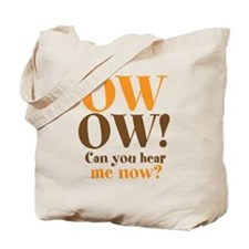 OW OW! Tote Bag