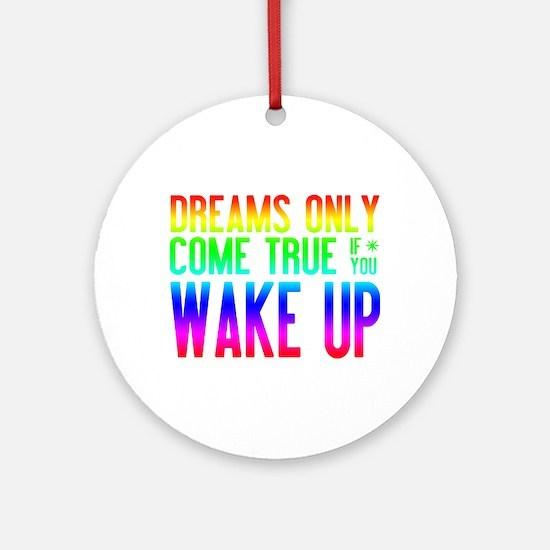 Dreams Come True (rainbow) Ornament (Round)
