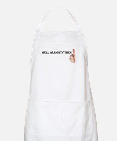 Well Alrighty Then BBQ Apron