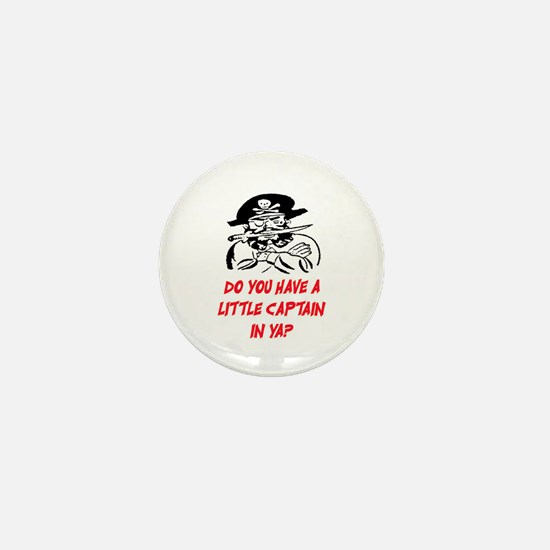 GOT A LITTLE CAPTAIN IN YA? Mini Button