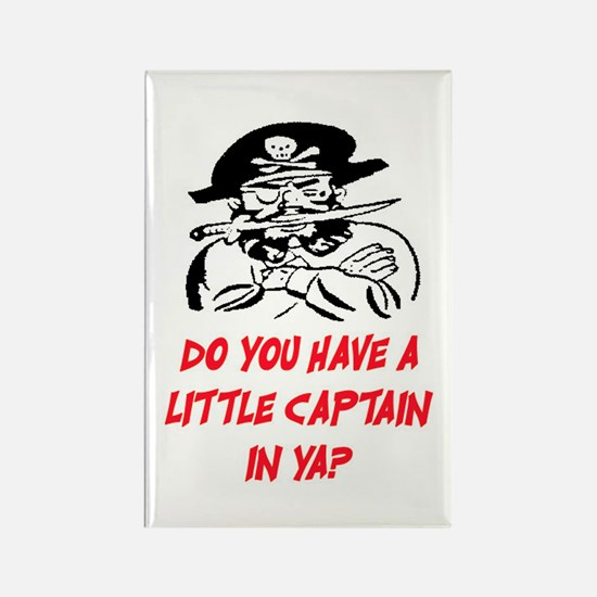 GOT A LITTLE CAPTAIN IN YA? Rectangle Magnet
