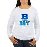 B is for Boy Women's Long Sleeve T-Shirt