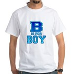 B is for Boy White T-Shirt