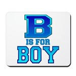 B is for Boy Mousepad