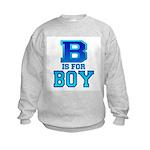 B is for Boy Kids Sweatshirt