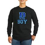 B is for Boy Long Sleeve Dark T-Shirt