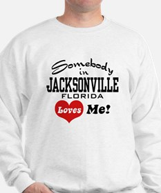 Somebody In Jacksonville Florida Loves Me Sweatshi