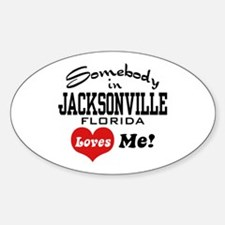 Somebody In Jacksonville Florida Loves Me Decal