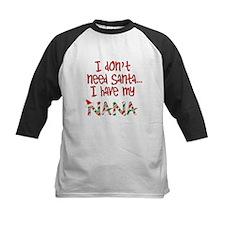 Don't need Santa, Have my Nana Tee