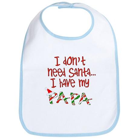 Don't need Santa, Have my Papa Bib
