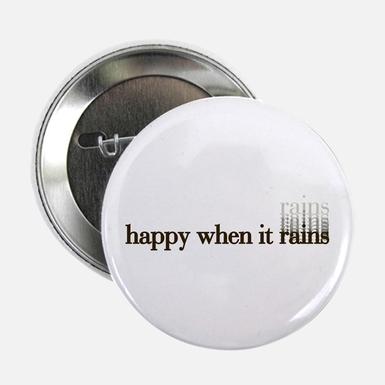 Happy when it Rains Button