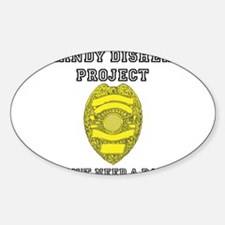 Randy Disher Project: I dont need a badge Decal