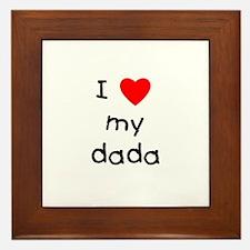 I love my dada Framed Tile