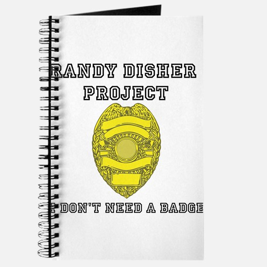 Randy Disher Project: I dont need a badge Journal