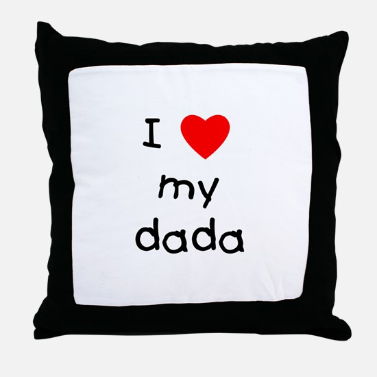 I love my dada Throw Pillow