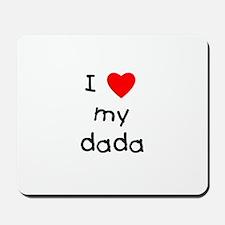 I love my dada Mousepad