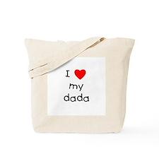 I love my dada Tote Bag