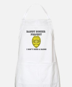 Randy Disher Project: I dont need a badge Apron