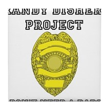 Randy Disher Project: I dont need a badge Tile Coa