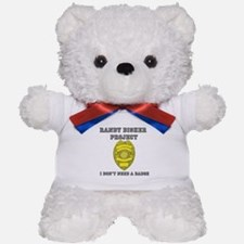 Randy Disher Project: I dont need a badge Teddy Be