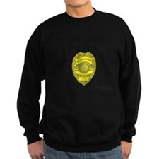 Randy Disher Project: I dont need a badge Sweatshi