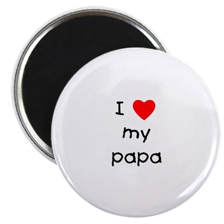 """I love my papa 2.25"""" Magnet (10 pack)"""