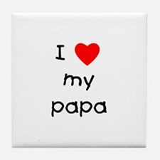 I love my papa Tile Coaster
