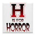 H is for Horror Tile Coaster