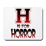 H is for Horror Mousepad