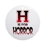 H is for Horror Ornament (Round)
