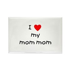 I love my mom mom Rectangle Magnet