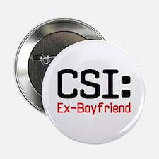 CSI: Ex-Boyfriend Button
