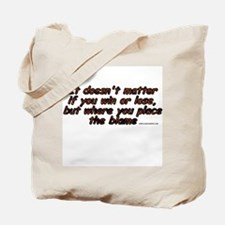 Where You Place The Blame Tote Bag