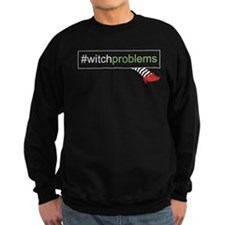 Witch Problems Sweatshirt