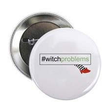 "Witch Problems 2.25"" Button"