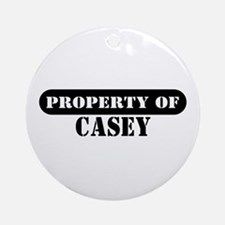 Property of Casey Ornament (Round)