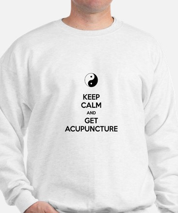 Keep Calm Get Acupuncture Sweatshirt