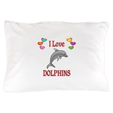 I Love Dolphins Pillow Case