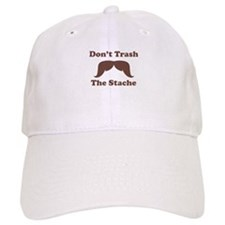 Dont Trash The Stache Baseball Cap