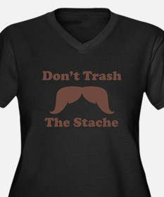 Dont Trash The Stache Plus Size T-Shirt