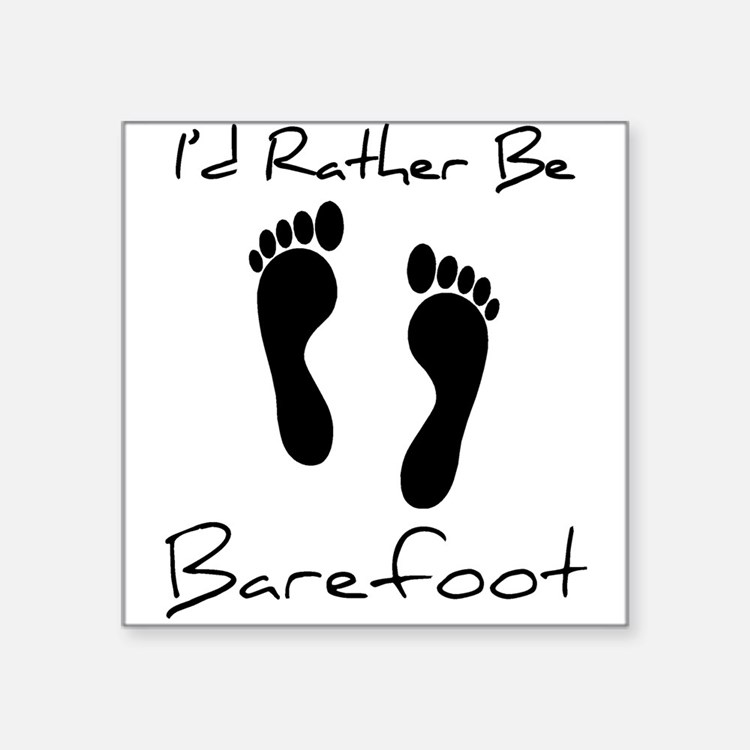 I'd Rather Be Barefoot - Sticker