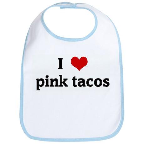 I Love pink tacos Bib
