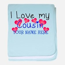I Love My Cousin (Your Name) baby blanket