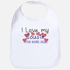 I Love My Cousin (Your Name) Bib