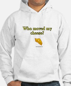 Who Moved My Cheese Hoodie