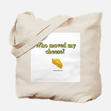 Who Moved My Cheese Tote Bag