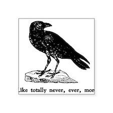 Like totally never, ever, mor Sticker (Rectangular