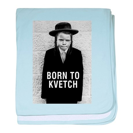 Born to Kvetch baby blanket