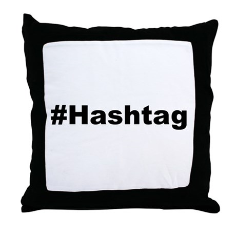 Funny Hashtag Quote Throw Pillow